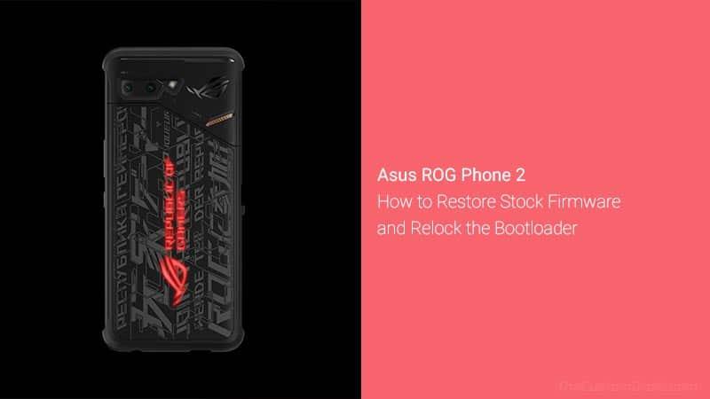 Загрузите и установите стоковую прошивку на Asus ROG Phone 2