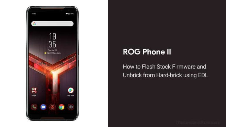 How to Unbrick ROG Phone 2 from Hard-brick using EDL