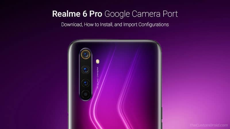 Download and Install Google Camera Port on Realme 6 Pro