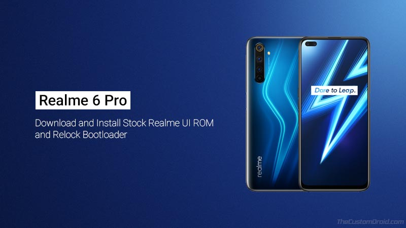 Realme 6 Pro Stock ROM: Download, Install, and Relock Bootloader