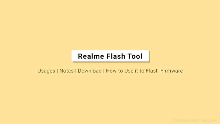 Official Realme Flash Tool: Download & How to Use it to Flash Stock Firmware
