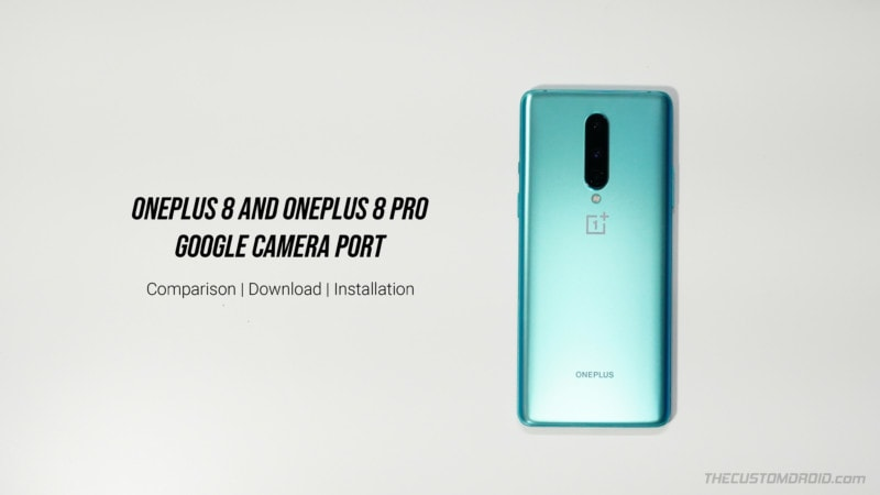 Google Camera Port for OnePlus 8/OnePlus 8 Pro - Comparison, APK Download, and Installation