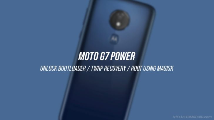How to Unlock the Bootloader, Install TWRP Recovery and Root Moto G7 Power using Magisk