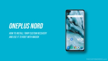 How to Install TWRP on OnePlus Nord and Root with Magisk